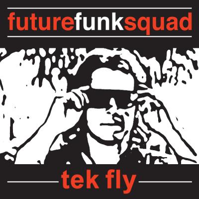 Future Funk Squad - Tek Fly