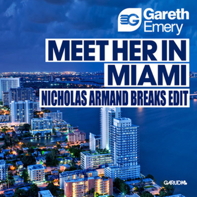 Gareth Emery - Meet Her In Miami (Nicholas Armand Breaks Edit)