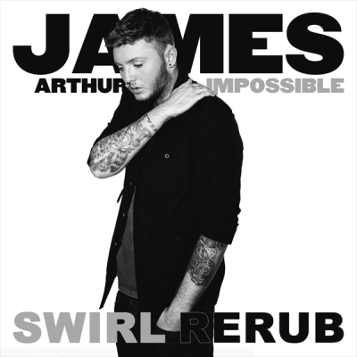 James Arthur - Impossible (Swirl ReRub)