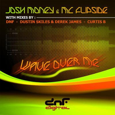 Josh Money & MC Flipside - Wave Over Me (Curtis B Mix)