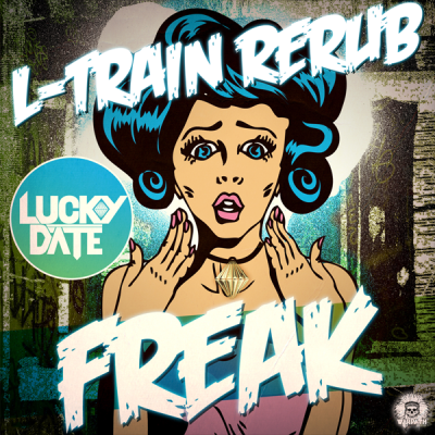 Lucky Date - Freak (L-Train ReRub)
