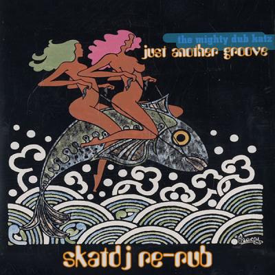Mighty Dub Katz - Just Another Groove (SkatDJ Re-Rub)