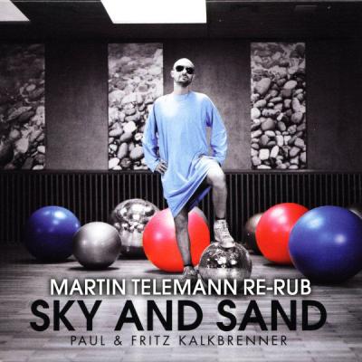 Paul & Fritz Kalkbrenner - Sky and Sand (Martin Telemann Re-Rub)