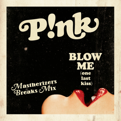 Pink - Blow Me (Mastherizers Breaks Mix)