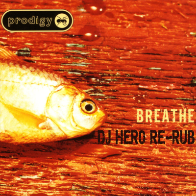 The Prodigy - Breathe (DJ Hero Re-Rub)