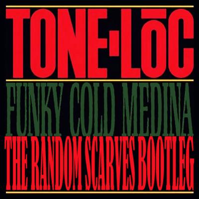 Tone Loc - Funky Cold Medina (The Random Scarves Bootleg)