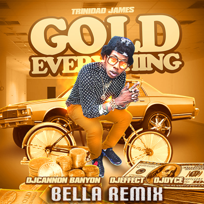 Trinidad James - All Gold Everything (Bella's Breaks Mix)