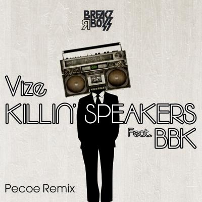 Vize feat. BBK - Killin' Speakers (Pecoe Remix)