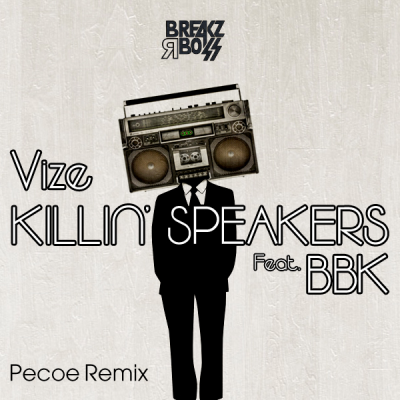 Vize feat. BBK - Killin' Speakers (Pecoe Remix)