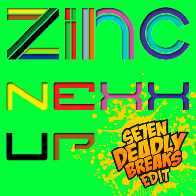 Zinc - Nexx Up (Se7en Deadly Breaks Edit)