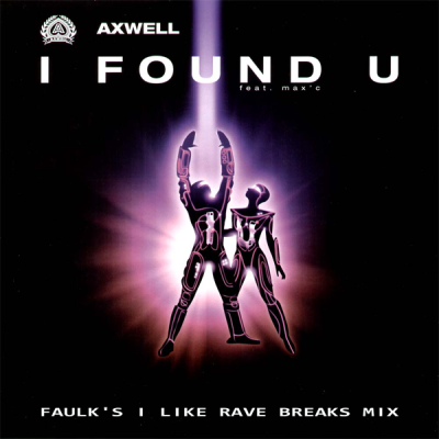 Axwell - I Found U (Faulk's I Like Rave Breaks Mix)