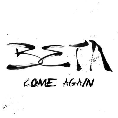 Beta - Come Again