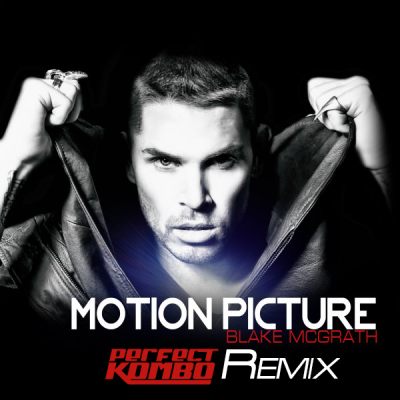 Blake McGrath - Motion Picture (Perfect Kombo Remix)