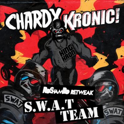 Chardy & Kronic - S.W.A.T. Team (RoShamBO ReTweak)