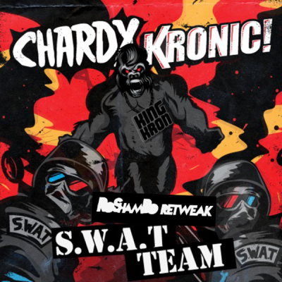 Chardy & Kronic - S.W.A.T. Team (RoShamBO ReTweak)