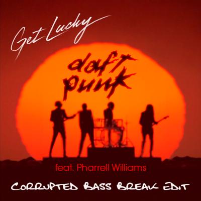 Daft Punk feat. Pharrell Williams - Get Lucky (Corrupted Bass Break Edit)