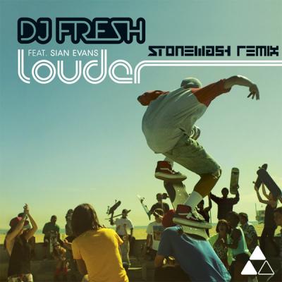 DJ Fresh feat. Sian Evans - Louder (Stonewash Remix)