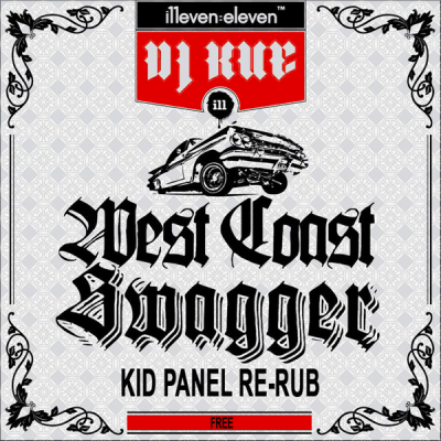 DJ Kue - West Coast Swagger (Kid Panel Re-Rub)