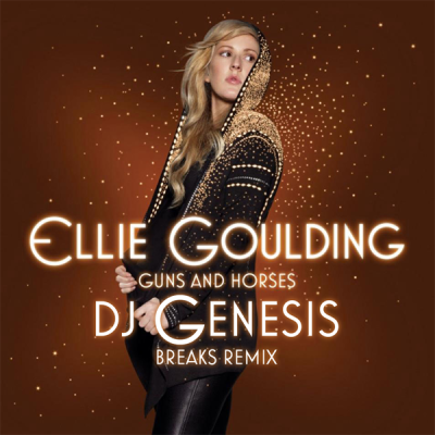 Ellie Goulding - Guns and Horses (DJ Genesis Breaks Remix)