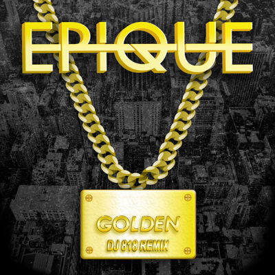Epique - Golden (DJ 818 Remix)
