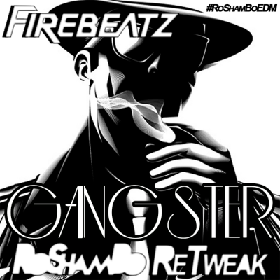 Firebeatz - Gangster (RoShamBo ReTweak)