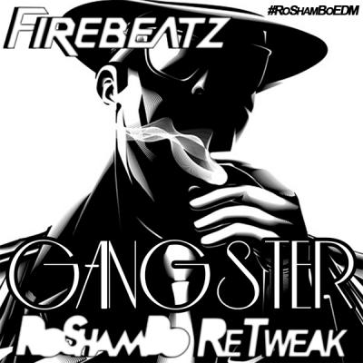Firebeatz - Gangster (RoShamBo ReTweak)