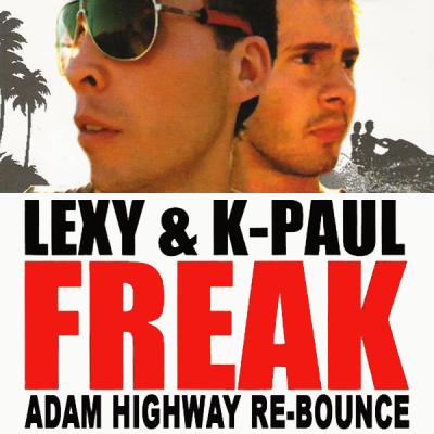 Lexy & K-Paul – Freak (Adam Highway Re-Bounce)