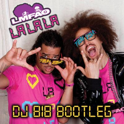 LMFAO - La La La (DJ 818 Bootleg)