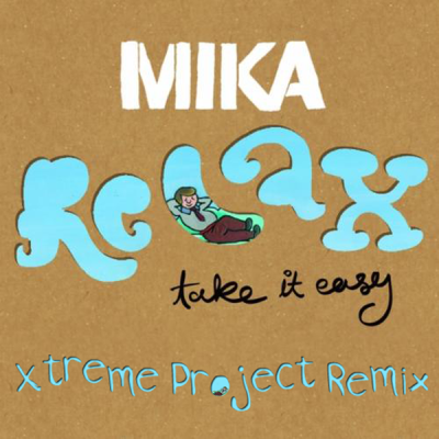 Mika - Relax, Take It Easy (Xtreme Project Remix)