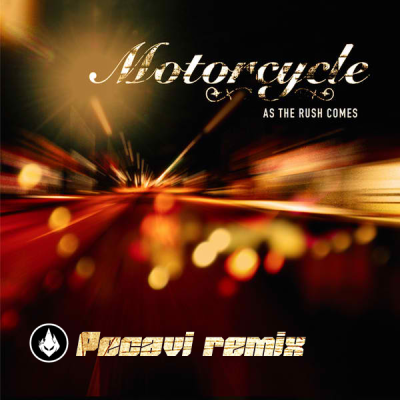 Motorcycle - As The Rush Comes (Pecavi Remix)