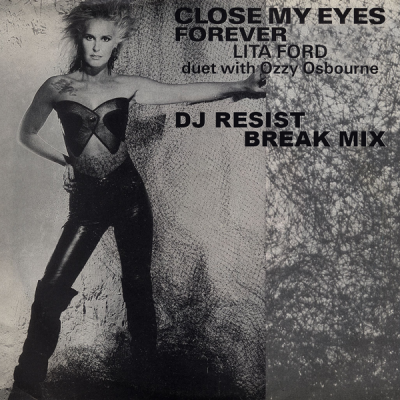 Ozzy Osbourne & Lita Ford - Close My Eyes Forever (DJ Resist Break Mix)