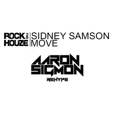 Sidney Samson - Move (Aaron Sigmon ReHype)