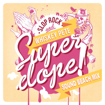 Slop Rock feat. Whiskey Pete - Super Dope (Sound Beach Mix)