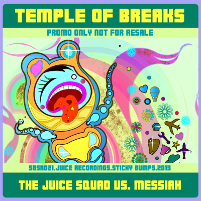 The Juice Squad vs. Messiah - Temple Of Breaks