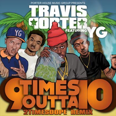 Travis Porter feat. YG - 9 Times Outta 10 (2timesdope Remix)