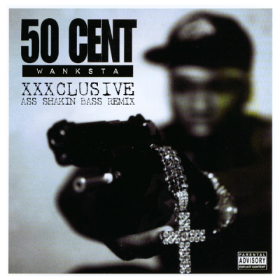 50 Cent ‎– Wanksta (XXXclusive Ass Shakin Bass Remix)