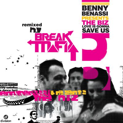 Benny Benassi presents The Biz - Love Is Gonna Save Us (Break Mafia Re-Fuck)