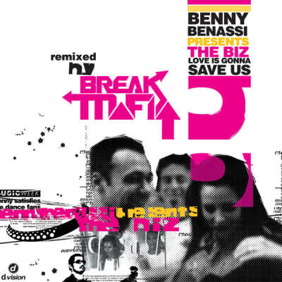Benny Benassi presents The Biz - Love Is Gonna Save Us (Break Mafia Re-Fuck)