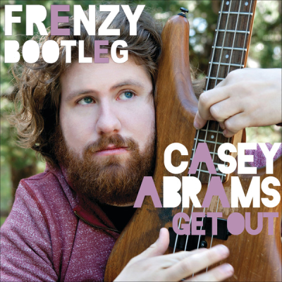 Casey Abrams - Get Out (Frenzy Bootleg)
