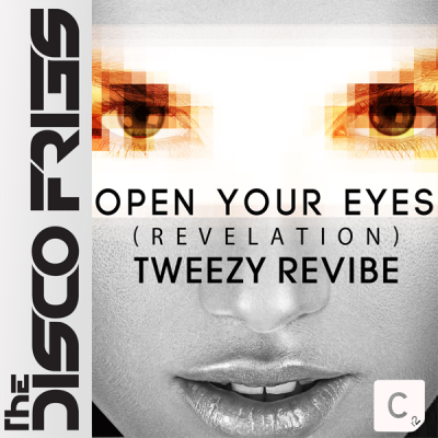 The Disco Fries - Open Your Eyes [Revelation] (Tweezy ReVibe)