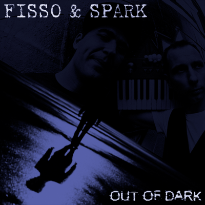 Fisso & Spark - Out Of Dark