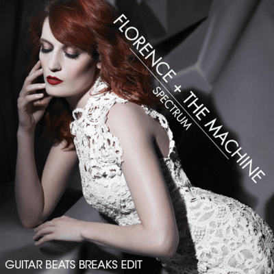 Florence + The Machine - Spectrum [Say My Name] (Guitar Beats Breaks Edit)