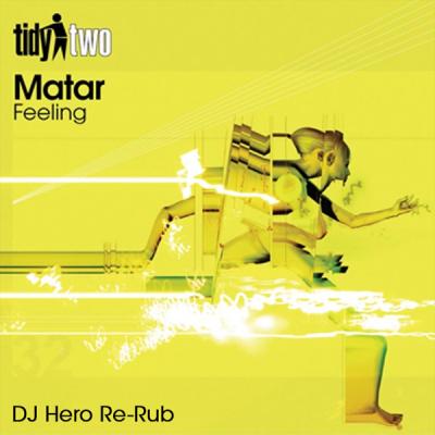 Matar - Feeling (DJ Hero Re-Rub)