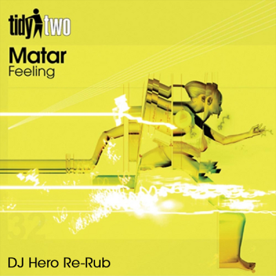 Matar - Feeling (DJ Hero Re-Rub)