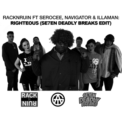 RackNRuin feat. Serocee, Navigator & Illaman - Righteous (Se7en Deadly Breaks Edit)
