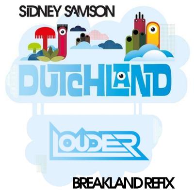 Sidney Samson - Dutchland (Louder's Breakland ReFix)