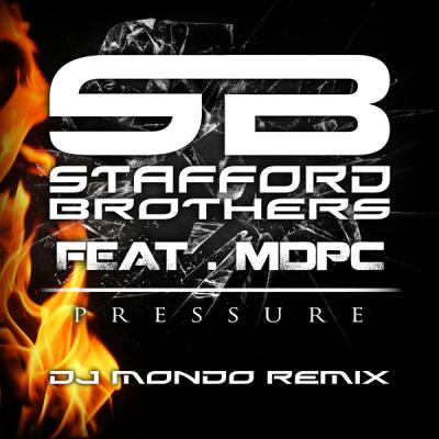 Stafford Brothers feat. MDPC - Pressure (DJ Mondo Remix)