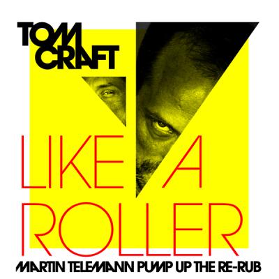 Tomcraft - Like a Roller (Martin Telemann Pump Up The Re-Rub)