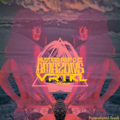 Mustard Pimp feat. ZE! - The Amazons (VRTKL Remix)