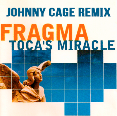 Fragma - Toca's Miracle (Johnny CaGe Remix)